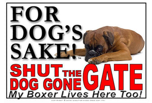 For Dogs Sake! Image1 / Adhesive Vinyl Boxer Dog Shut the Dog Gone Gate Sign