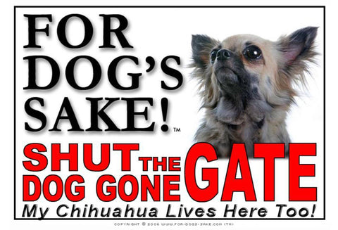For Dogs Sake! Image11 / Adhesive Vinyl Chihuahua Shut the Dog Gone Gate Sign