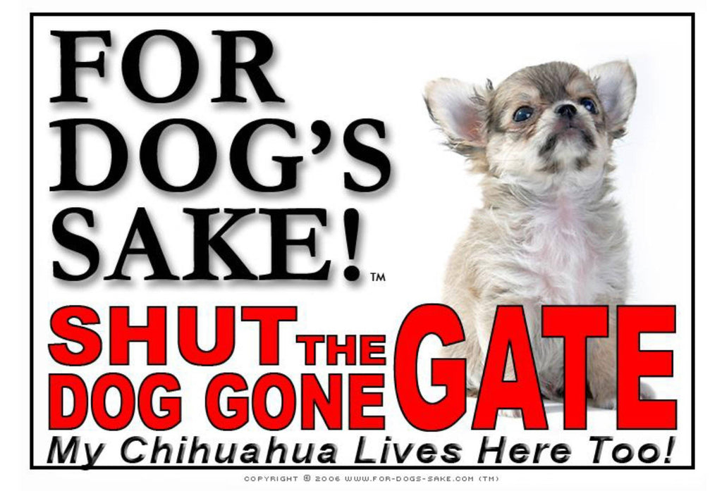 For Dogs Sake! Image15 / Adhesive Vinyl Chihuahua Shut the Dog Gone Gate Sign