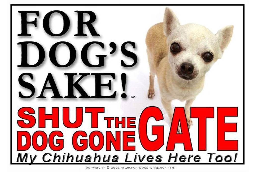 For Dogs Sake! Image1 / Adhesive Vinyl Chihuahua Shut the Dog Gone Gate Sign