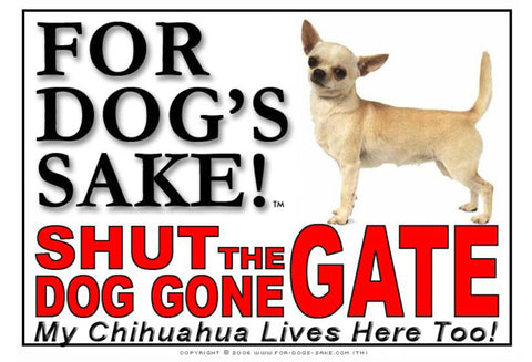 For Dogs Sake! Image8 / Adhesive Vinyl Chihuahua Shut the Dog Gone Gate Sign