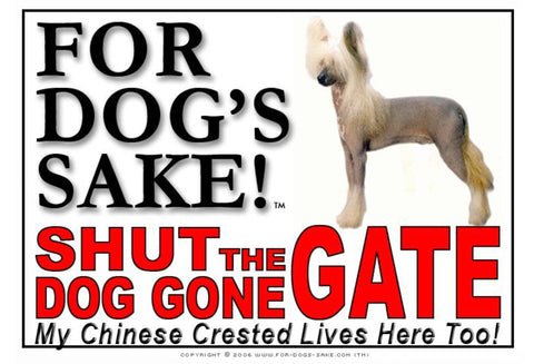 For Dogs Sake! Image1 / Adhesive Vinyl Chinese Crested Shut the Dog Gone Gate Sign