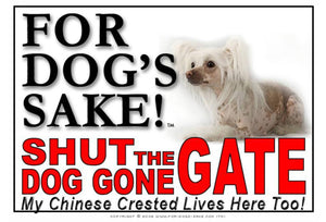 Chinese Crested Shut the Dog Gone Gate Sign
