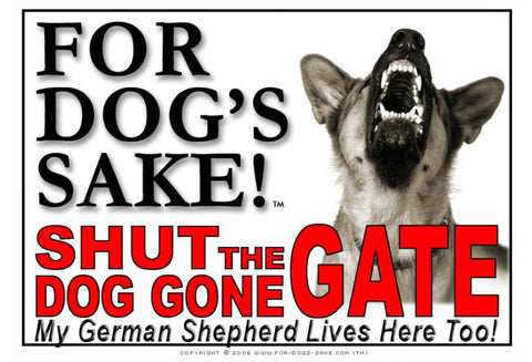 For Dogs Sake! Image1 / Adhesive Vinyl German Shepherd Shut the Dog Gone Gate Sign