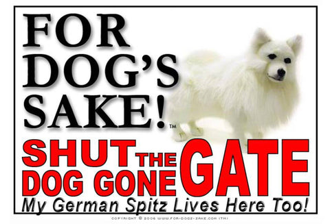 For Dogs Sake! Image1 / Adhesive Vinyl German Spitz Shut the Dog Gone Gate Sign