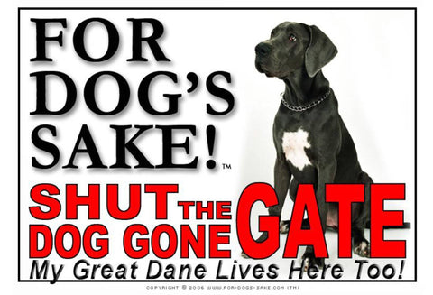 For Dogs Sake! Image1 / Adhesive Vinyl Great Dane Shut the Dog Gone Gate Sign