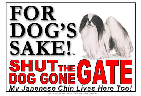 For Dogs Sake! Image1 / Adhesive Vinyl Japanese Chin Shut the Dog Gone Gate Sign