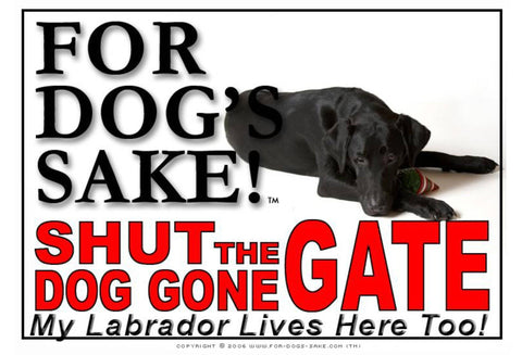 For Dogs Sake! Image1 / Adhesive Vinyl Labrador Retriever Shut the Dog Gone Gate Sign