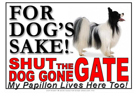 For Dogs Sake! Image1 / Adhesive Vinyl Papillon Dog Shut the Dog Gone Gate Sign