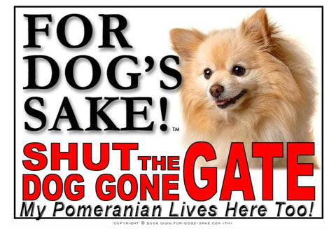 For Dogs Sake! Image1 / Adhesive Vinyl Pomeranian Dog Shut the Dog Gone Gate Sign