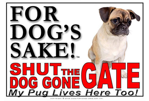 Image of For Dogs Sake! Image1 / Adhesive Vinyl Pug Shut the Dog Gone Gate Sign