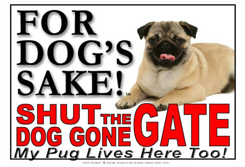 Image of For Dogs Sake! Image3 / Adhesive Vinyl Pug Shut the Dog Gone Gate Sign