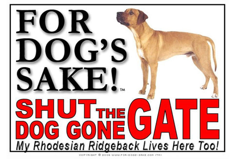 For Dogs Sake! Image1 / Adhesive Vinyl Rhodesian Ridgeback Shut the Dog Gone Gate Sign