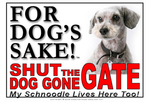 For Dogs Sake! Image1 / Adhesive Vinyl Schnoodle Shut the Dog Gone Gate Sign