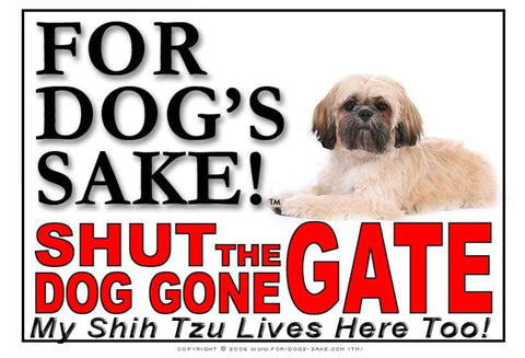 For Dogs Sake! Image1 / Adhesive Vinyl Shih Tzu Dog Shut the Dog Gone Gate Sign