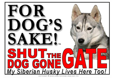 For Dogs Sake! Image1 / Adhesive Vinyl Siberian Husky Shut the Dog Gone Gate Sign