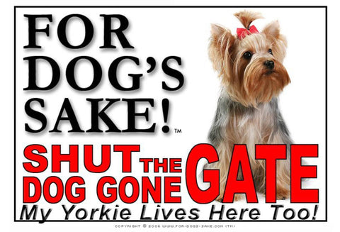 For Dogs Sake! Image1 / Adhesive Vinyl Yorkshire Terrier Shut the Dog Gone Gate Sign