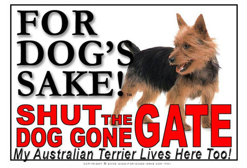 For Dogs Sake! Image1 / Adhesive Vinyl Australian Terrier Shut the Dog Gone Gate Sign