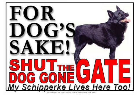 For Dogs Sake! Image1 / Adhesive Vinyl Schipperke Shut the Dog Gone Gate Sign