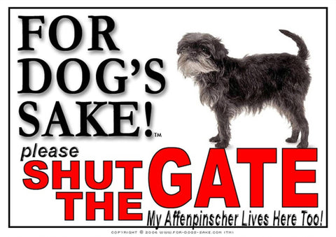 For Dogs Sake! Image1 / Aluminium Composite Affenpinscher Shut the Gate Sign by For Dog's Sake!®