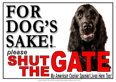 For Dogs Sake! Image11 / Adhesive Vinyl American Cocker Spaniel Shut the Gate Sign