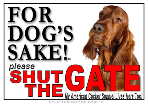 For Dogs Sake! Image12 / Adhesive Vinyl American Cocker Spaniel Shut the Gate Sign