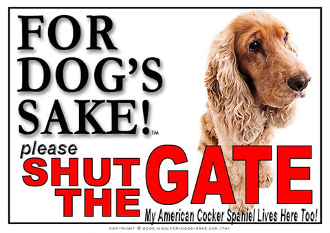 For Dogs Sake! Image13 / Adhesive Vinyl American Cocker Spaniel Shut the Gate Sign