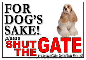 American Cocker Spaniel Shut the Gate Sign