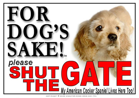 For Dogs Sake! Image3 / Adhesive Vinyl American Cocker Spaniel Shut the Gate Sign