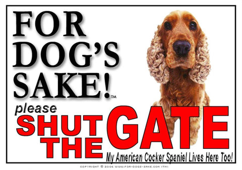 For Dogs Sake! Image7 / Adhesive Vinyl American Cocker Spaniel Shut the Gate Sign