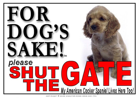 For Dogs Sake! Image8 / Adhesive Vinyl American Cocker Spaniel Shut the Gate Sign