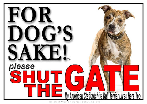 For Dogs Sake! Image5 / Adhesive Vinyl American Staffordshire Bull Terrier Shut the Gate Sign