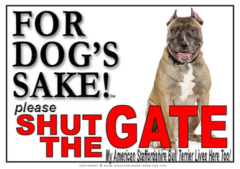 For Dogs Sake! Image7 / Adhesive Vinyl American Staffordshire Bull Terrier Shut the Gate Sign