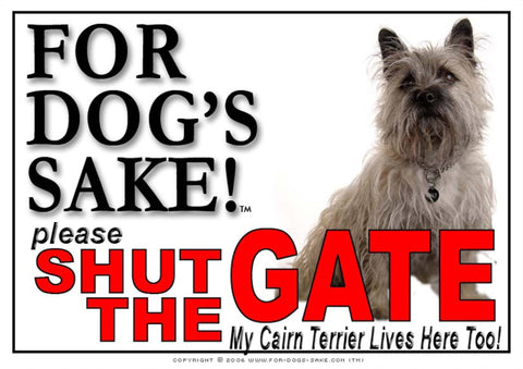 Image of For Dogs Sake! Image1 / Adhesive Vinyl Cairn Terrier Shut the Gate Sign