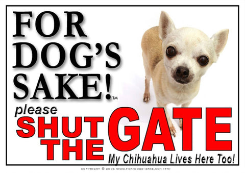 Image of For Dogs Sake! Image1 / Adhesive Vinyl Chihuahua Shut the Gate Sign