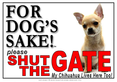 Image of For Dogs Sake! Image4 / Adhesive Vinyl Chihuahua Shut the Gate Sign