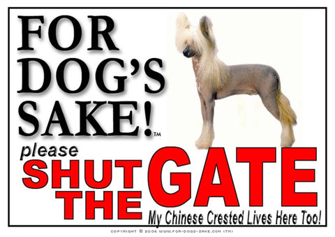 For Dogs Sake! Image1 / Adhesive Vinyl Chinese Crested Shut the Gate Sign