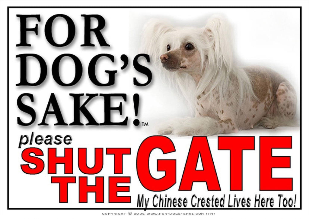 For Dogs Sake! Image2 / Adhesive Vinyl Chinese Crested Shut the Gate Sign