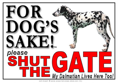 For Dogs Sake! Image1 / Adhesive Vinyl Dalmatian Shut the Gate Sign