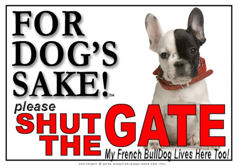 For Dogs Sake! Image1 / Adhesive Vinyl French Bulldog Shut the Gate Sign