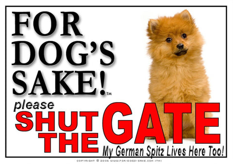 For Dogs Sake! Image1 / Adhesive Vinyl German Spitz Shut the Gate Sign