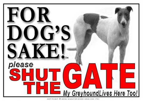 For Dogs Sake! Image1 / Adhesive Vinyl Greyhound Shut the Gate Sign