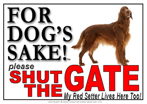 For Dogs Sake! Image1 / Adhesive Vinyl Irish Red Setter Shut the Gate Sign