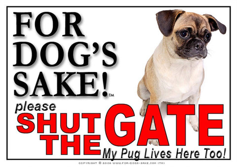 Image of For Dogs Sake! Image1 / Adhesive Vinyl Pug Shut the Gate Sign