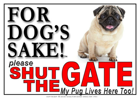 For Dogs Sake! Image2 / Adhesive Vinyl Pug Shut the Gate Sign