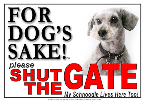 For Dogs Sake! Image1 / Adhesive Vinyl Schnoodle Shut the Gate Sign