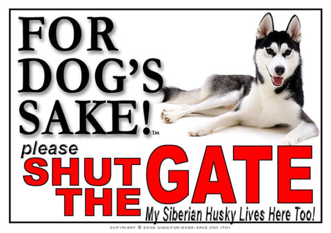 For Dogs Sake! Image1 / Adhesive Vinyl Siberian Husky Shut the Gate Sign