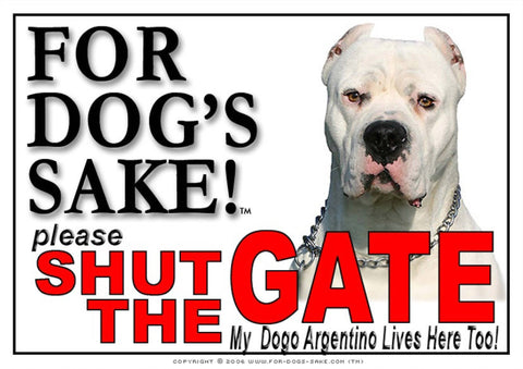 For Dogs Sake! Image1 / Adhesive Vinyl Dogo Argentino Shut the Gate Sign