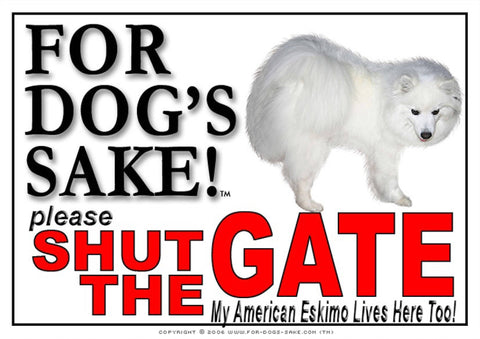For Dogs Sake! Image1 / Adhesive Vinyl American Eskimo Shut the Gate Sign