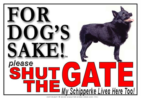 For Dogs Sake! Image1 / Adhesive Vinyl Schipperke Shut the Gate Sign